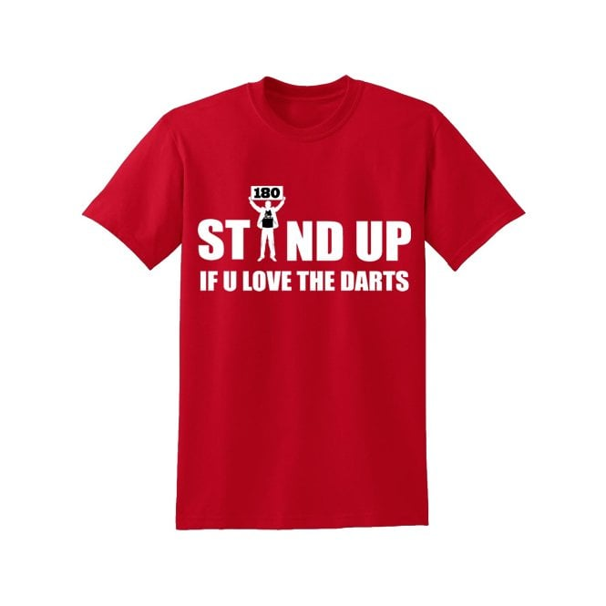 Designa T Shirt - Humour Dart T-Shirt - Red - Stand Up If You Love The Darts
